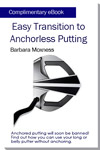 Easy Transition to Anchorless Putting - by Barbara Moxness - Download Now!