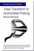 Easy Transition to Anchorless Putting
