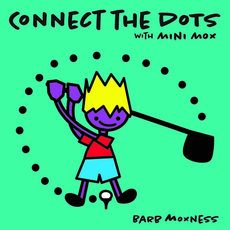 Connect the Dots with Mini Mox - by Barbara Moxness